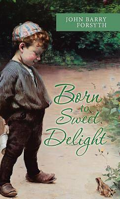 Born to Sweet Delight