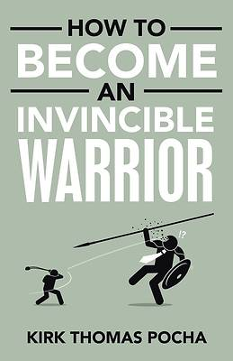 Picture of How to Become an Invincible Warrior