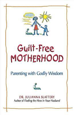 Picture of Guilt-Free Motherhood