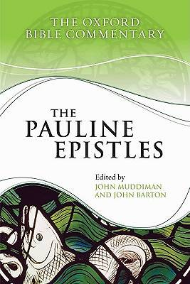 The Oxford Bible Commentary - The Pauline Epistles