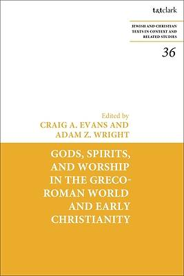 Picture of Gods, Spirits, and Worship in the Greco-Roman World and Early Christianity