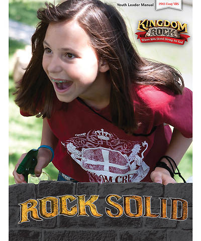 Group VBS 2013 Kingdom Rock Solid Youth Leader Manual