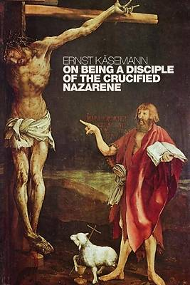 On Being a Disciple of the Crucified Nazarene