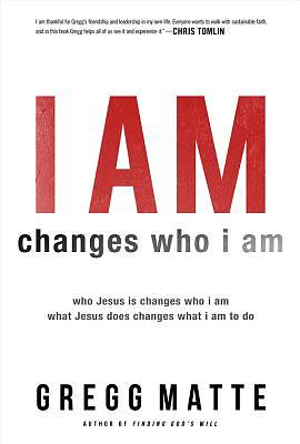 I Am Changes Who I Am