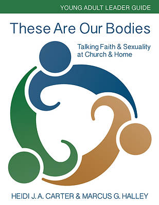 Picture of These Are Our Bodies: Young Adult Leader Guide