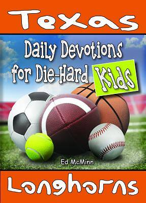 Daily Devotions for Die-Hard Kids Texas Longhorns