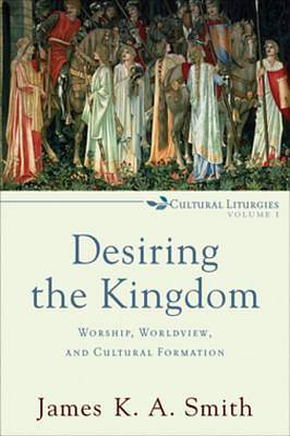 Desiring the Kingdom [ePub Ebook]