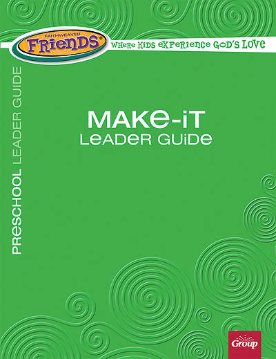 FaithWeaver Friends Preschool Make-It Leader Guide Fall 2018