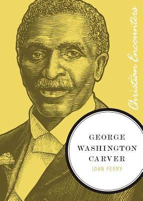 Picture of Christian Encounters Series: George Washington Carver