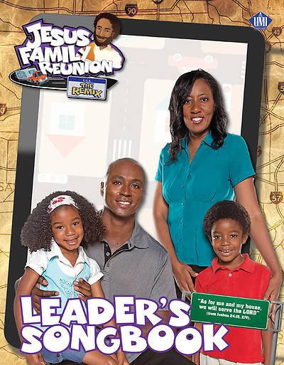 UMI VBS 2013 Jesus Family Reunion: The Remix Leaders Song Book
