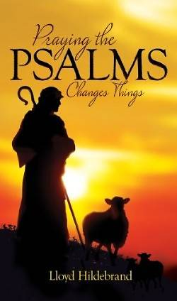 Picture of Praying the Psalms Changes Things