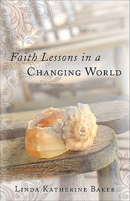 Faith Lessons in a Changing World