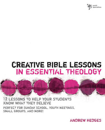Creative Bible Lessons in Essential Theology