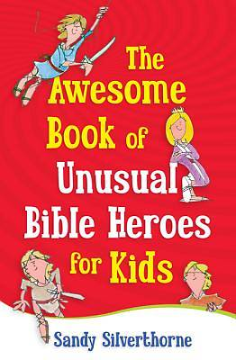 The Awesome Book of Unusual Bible Heroes for Kids [ePub Ebook]