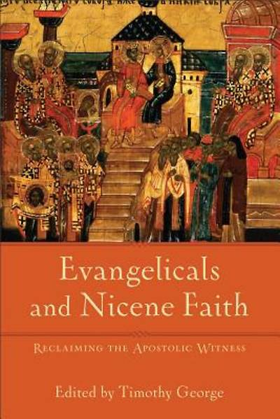 Evangelicals and Nicene Faith