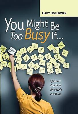 You Might Be Too Busy If..
