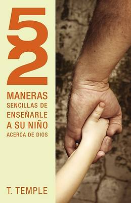 Picture of 52 Maneras Sencillas de Ensenarle A su Nino Acerca de Dios = 52 Simple Ways to Teach Your Child about God