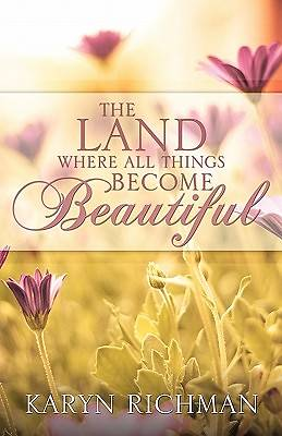 The Land Where All Things Become Beautiful