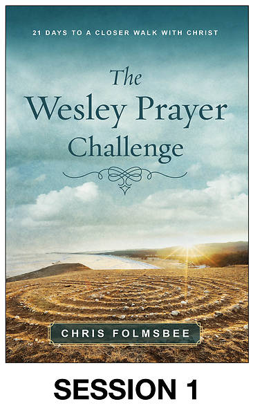 Picture of The Wesley Prayer Challenge Streaming Video Session 1
