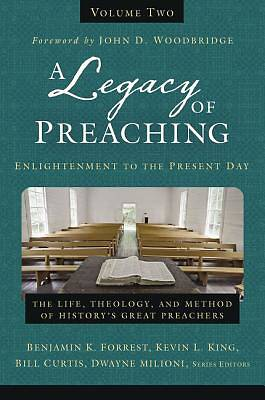 Picture of A Legacy of Preaching, Volume Two---Enlightenment to the Present Day