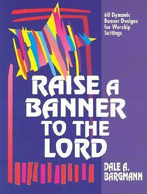 Raise a Banner to the Lord
