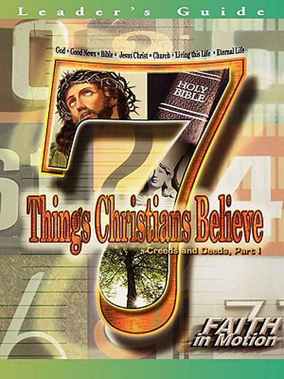 Faith in Motion Series 7 Things Christians Believe Leader