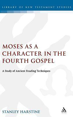 Moses as a Character in the Fourth Gospel