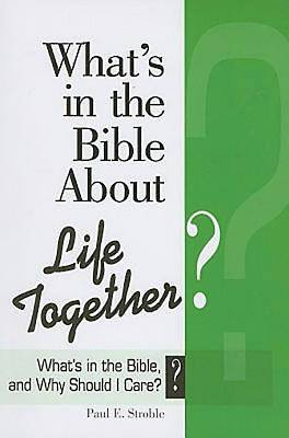 Whats in the Bible About Life Together? - eBook [ePub]