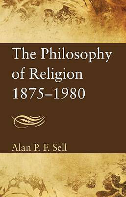 The Philosophy of Religion 18751980