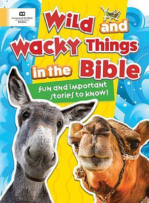 Wild and Wacky Things in the Bible