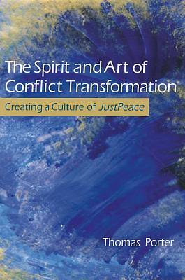 Picture of The Spirit and Art of Conflict Transformation