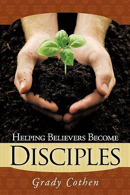 Helping Believers Become Disciples