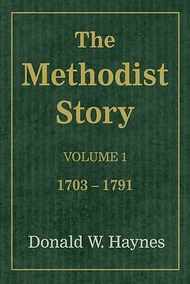 Picture of The Methodist Story: Volume 1 1703-1791