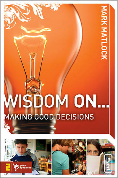 Wisdom On...Making Good Decisions
