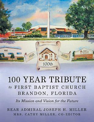 Picture of 100 Year Tribute to First Baptist Church Brandon, Florida