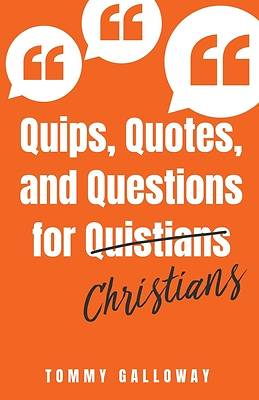 Picture of Quips, Quotes, and Questions for Quistians Christians