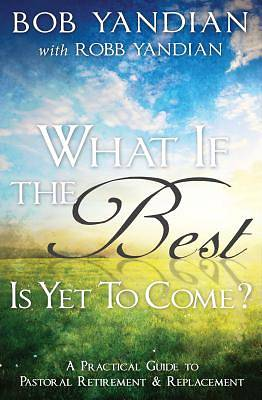 What If the Best Is Yet to Come