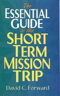 The Essential Guide to the Short Term Mission Trip