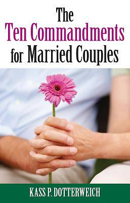 The Ten Commandments for Married Couples