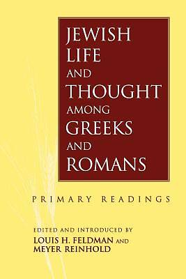 Jewish Life and Thought Among Greeks and Romans
