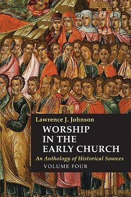 Worship in the Early Church, Volume Four