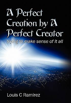 A Perfect Creation by a Perfect Creator