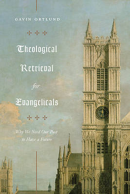 Picture of Theological Retrieval for Evangelicals