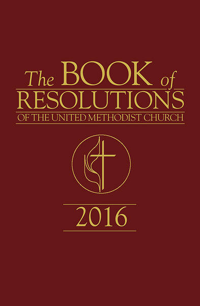 The Book of Resolutions of The United Methodist Church 2016 - Download