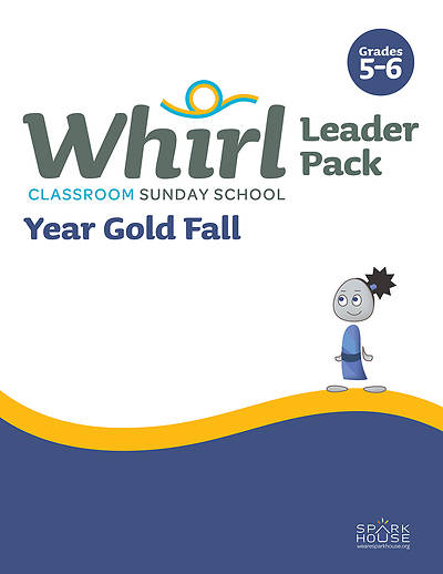 Whirl Classroom Grades 5-6 Leader Guide Year Gold Fall