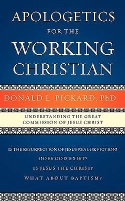 Apologetics for the Working Christian