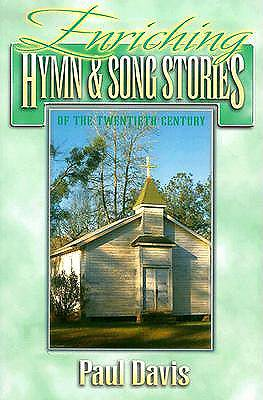 Enriching Hymn and Song Stories of the Twentieth Century
