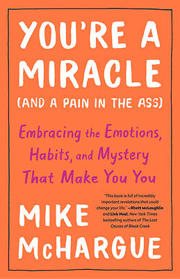 Picture of You're a Miracle (and a Pain in the Ass)