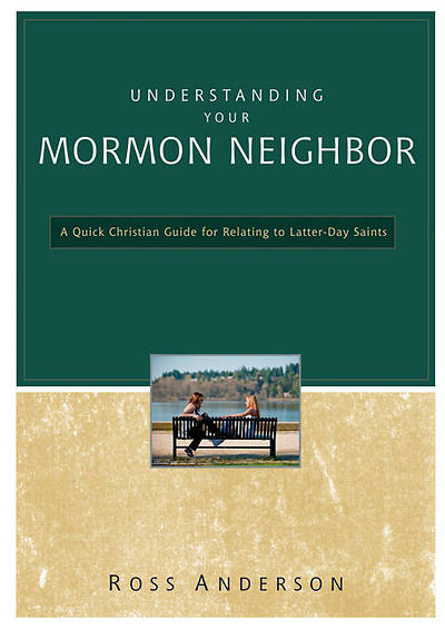 Understanding Your Mormon Neighbor