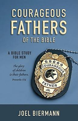 Courageous Fathers of the Bible
